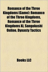 Romance Of The Three Kingdoms (Game) - Books Llc