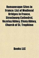 Romanesque Sites in France: List of Medieval Bridges in France, Strasbourg Cathedral, Vezelay Abbey, Cluny Abbey, Church of St. Trophime