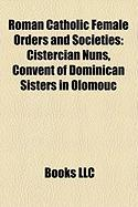 Roman Catholic Female Orders and Societies: Cistercian Nuns, Convent of Dominican Sisters in Olomouc