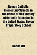Roman Catholic Elementary Schools in the United States: History of Catholic Education in the United States, Devon Preparatory School