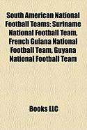 South American National Football Teams: Suriname National Football Team, French Guiana National Football Team, Guyana National Football Team
