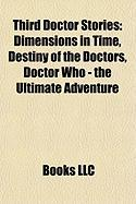 Third Doctor Stories (Study Guide): Dimensions in Time, Destiny of the Doctors, Doctor Who - The Ultimate Adventure