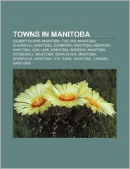Towns In Manitoba - Books Llc