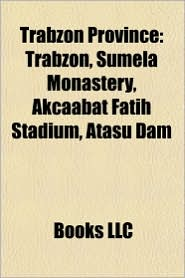 Trabzon Province: Trabzon, S mela Monastery, Ak aabat Fatih Stadium, Atasu Dam
