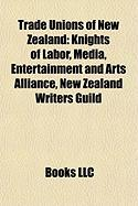 Trade Unions of New Zealand: Knights of Labor, Media, Entertainment and Arts Alliance, New Zealand Writers Guild