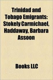 Trinidad And Tobago Emigrants - Books Llc