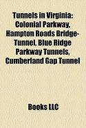 Tunnels in Virginia: Colonial Parkway, Hampton Roads Bridge-Tunnel, Blue Ridge Parkway Tunnels, Cumberland Gap Tunnel