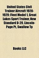 United States Civil Trainer Aircraft 1920-1929: Fleet Model 1, Great Lakes Sport Trainer, New Standard D-29, Lincoln-Page PT, Swallow Tp