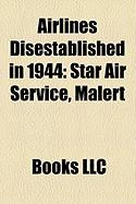 Airlines Disestablished in 1944: Star Air Service, Malert