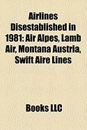Airlines Disestablished in 1981: Air Alpes, Lamb Air, Montana Austria, Swift Aire Lines