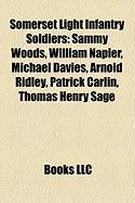 Somerset Light Infantry Soldiers: Sammy Woods, William Napier, Michael Davies, Arnold Ridley, Patrick Carlin, Thomas Henry Sage