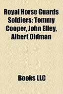Royal Horse Guards Soldiers: Tommy Cooper, John Elley, Albert Oldman