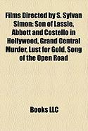 Films Directed by S. Sylvan Simon (Study Guide): Son of Lassie, Abbott and Costello in Hollywood, Grand Central Murder, Lust for Gold