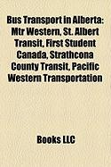 Bus Transport in Alberta: Mtr Western, St. Albert Transit, First Student Canada, Strathcona County Transit, Pacific Western Transportation