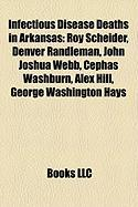 Infectious Disease Deaths in Arkansas: Roy Scheider, Denver Randleman, John Joshua Webb, Cephas Washburn, Alex Hill, George Washington Hays
