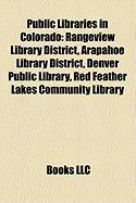Public Libraries in Colorado: Rangeview Library District, Arapahoe Library District, Denver Public Library, Red Feather Lakes Community Library