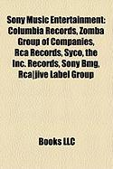 Sony Music Entertainment: Columbia Records, Zomba Group of Companies, RCA Records, Syco, the Inc. Records, Sony Bmg, RCA-Jive Label Group