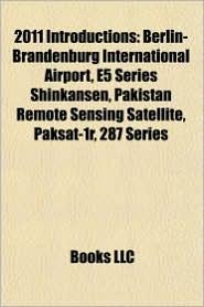 2011 introductions: Nintendo 3DS, IPad 2, Berlin-Brandenburg International Airport, HTC Evo Shift 4G, E5 Series Shinkansen, 287 series - Source: Wikipedia