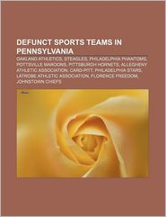 Defunct Sports Teams In Pennsylvania - Books Llc