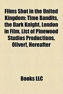 Films Shot in the United Kingdom (Study Guide): Time Bandits, the Dark Knight, London in Film, List of Pinewood Studios Productions, Oliver!