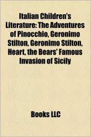 Italian Children's Literature: Italian Children's Magazines, Italian Children's Writers, Italian Fairy Tales, Pinocchio, Carlo Collodi - LLC Books (Editor)