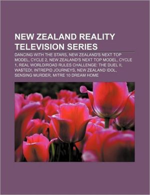 New Zealand reality television series: Dancing with the Stars, New Zealand's Next Top Model, Cycle 2, New Zealand's Next Top Model, Cycle 1 - Source: Wikipedia