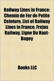 Railway Lines In France - Books Llc