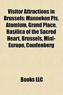Visitor Attractions in Brussels: Manneken Pis, Atomium, Grand Place, Basilica of the Sacred Heart, Brussels, Mini-Europe, Coudenberg