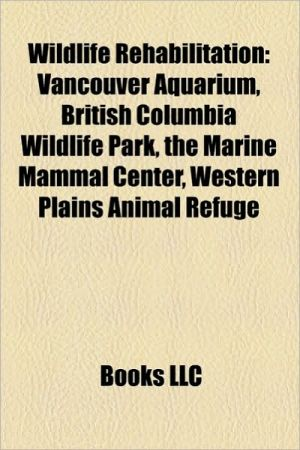 Wildlife rehabilitation: Wildlife rehabilitation and conservation centers, Vancouver Aquarium, British Columbia Wildlife Park, Springer