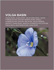 Volga basin: Volga River, Yauza River, Volga-Don Canal, Volga Hydroelectric Station, Moskva River, Zhiguli Hydroelectric Station, Oka River - Source: Wikipedia
