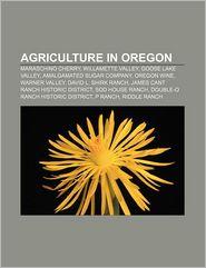 Agriculture in Oregon: Maraschino cherry, Willamette Valley, Goose Lake Valley, Amalgamated Sugar Company, Oregon wine, Warner Valley - Source: Wikipedia