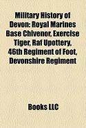 Military History of Devon: Royal Marines Base Chivenor, Exercise Tiger, RAF Upottery, 46th Regiment of Foot, Devonshire Regiment