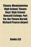 Timaru: Mountainview High School, Timaru Boys' High School, Roncalli College, Port FM, the Timaru Herald, Richard Pearse Airpo