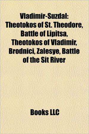 Vladimir-Suzdal: Grand Princes of Vladimir, Alexander Nevsky, Ivan I of Moscow, Dmitry Donskoy, Ivan II of Moscow, Yury of Moscow