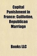 Capital Punishment in France: Guillotine, Republican Marriage