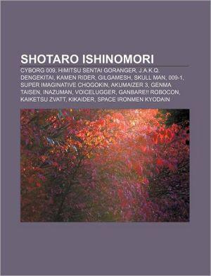 Shotaro Ishinomori: Cyborg 009, Himitsu Sentai Goranger, J.A.K.Q. Dengekitai, Kamen Rider, Gilgamesh, Skull Man, 009-1 - Source: Wikipedia