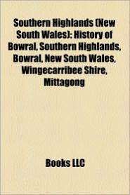 Southern Highlands (New South Wales): Towns of the Southern Highlands (New South Wales), History of Bowral, Bowral, New South Wales, Mittagong - Source: Wikipedia
