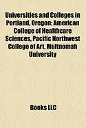 Universities and Colleges in Portland, Oregon: American College of Healthcare Sciences, Pacific Northwest College of Art, Multnomah University