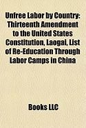 Unfree Labor by Country: Thirteenth Amendment to the United States Constitution, Laogai, List of Re-Education Through Labor Camps in China