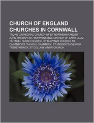 Church of England churches in Cornwall: Truro Cathedral, Church of St Morwenna and St John the Baptist, Morwenstow, Church of Saint Laud - Source: Wikipedia