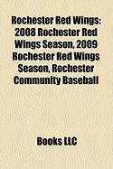 Rochester Red Wings: 2008 Rochester Red Wings Season, 2009 Rochester Red Wings Season, Rochester Community Baseball