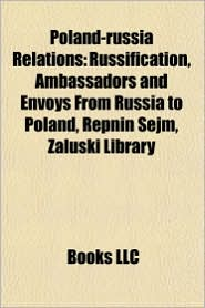 Poland-Russia relations: 2010 Polish Air Force Tu-154 crash, Russification, Ambassadors and envoys from Russia to Poland, Za uski Library - Source: Wikipedia