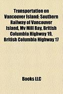 Transportation on Vancouver Island: Southern Railway of Vancouver Island, Mv Mill Bay, British Columbia Highway 19, British Columbia Highway 17