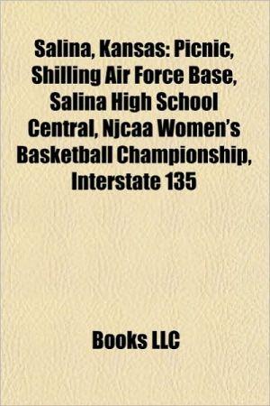 Salina, Kansas: People from Salina, Kansas, Picnic, Schilling Air Force Base, Salina High School Central, Steven Hawley, Wes Jackson