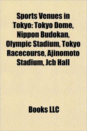 Sports venues in Tokyo: 1964 Summer Olympic venues, Shibuya, Tokyo, Shinjuku, Tokyo, University of Tokyo, Waseda University