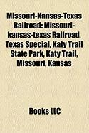 Missouri-Kansas-Texas Railroad: Missouri-Kansas-Texas Railroad, Texas Special, Katy Trail State Park, Katy Trail, Missouri, Kansas