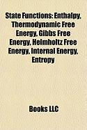 State Functions: Enthalpy, Thermodynamic Free Energy, Gibbs Free Energy, Helmholtz Free Energy, Internal Energy, Entropy