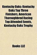 Kentucky Oaks: Kentucky Oaks Top Three Finishers, American Thoroughbred Racing Top Attended Events, Kentucky Oaks Trophy