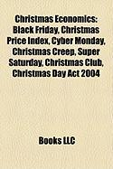 Christmas Economics: Black Friday, Christmas Price Index, Cyber Monday, Christmas Creep, Super Saturday, Christmas Club, Christmas Day ACT