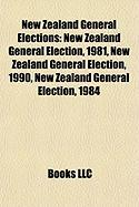 New Zealand General Elections: New Zealand General Election, 1981, New Zealand General Election, 1990, New Zealand General Election, 1984